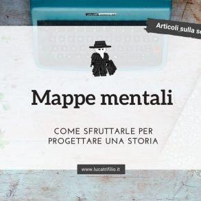 Mappe mentali: come sfruttarle per progettare una storia