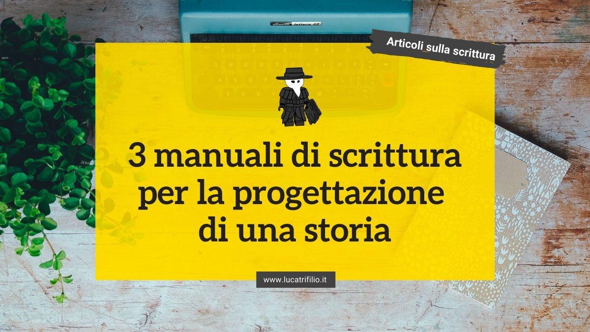 3 manuali di scrittura per la progettazione di una storia