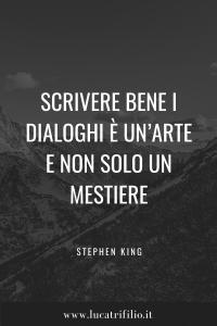 Scrivere bene i dialoghi è un'arte - Stephen King