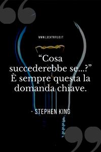 Cosa succederebbe se...? - Stephen King